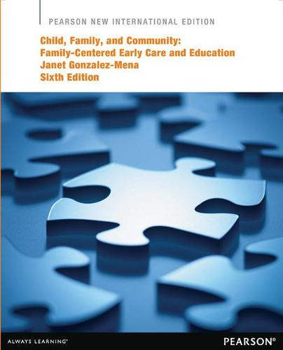 Child, Family, and Community: Pearson New International Edition: Family-Centered Early Care and Education (Paperback)