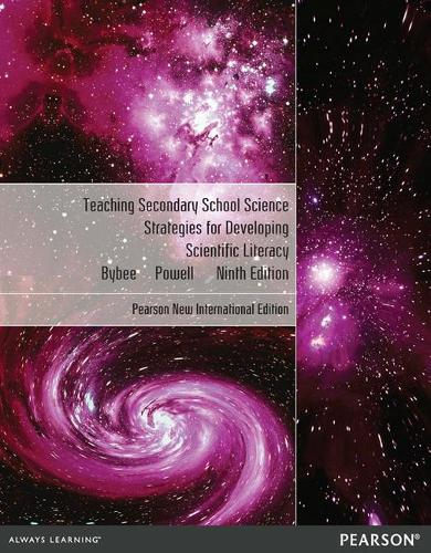 Teaching Secondary School Science: Pearson New International Edition: Strategies for Developing Scientific Literacy (Paperback)