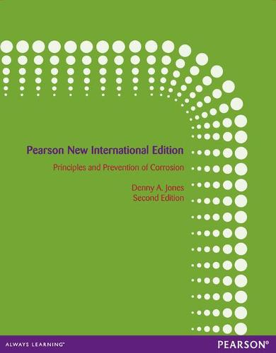 Principles and Prevention of Corrosion: Pearson New International Edition (Paperback)