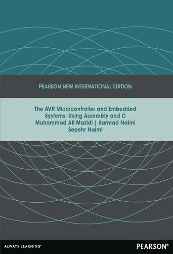 AVR Microcontroller and Embedded Systems: Pearson New International Edition: Using Assembly and C (Paperback)