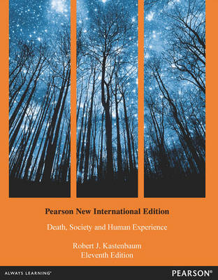 Death, Society, and Human Experience: New International Edition, 11e (Paperback)