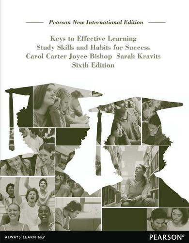 Keys to Effective Learning: Pearson New International Edition: Study Skills and Habits for Success (Paperback)