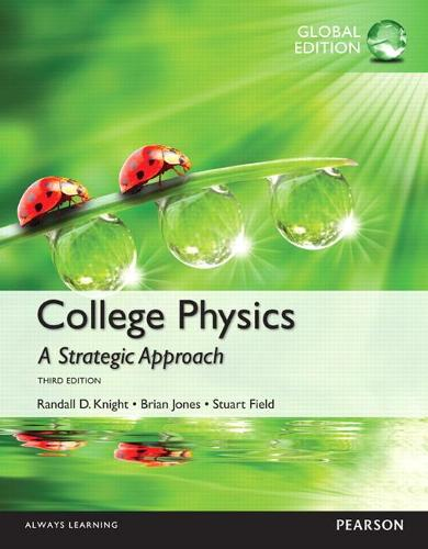 College Physics: A Strategic Approach with Mastering Physics, Global Edition