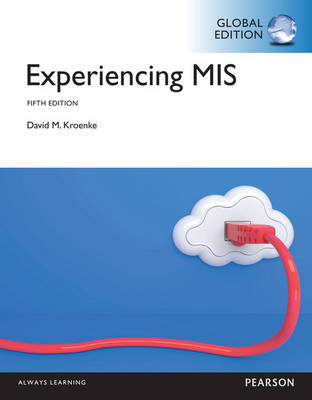 Experiencing MIS, Global Edition (Paperback)