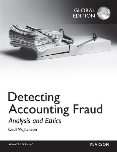 Detecting Accounting Fraud: Analysis and Ethics, Global Edition (Paperback)