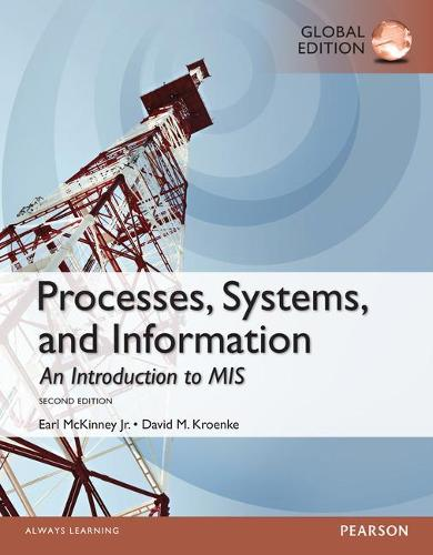 Processes, Systems, and Information: An Introduction to MIS, Global Edition (Paperback)