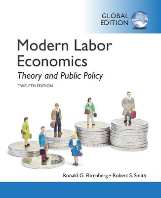 Modern Labor Economics: Theory and Public Policy (Paperback)