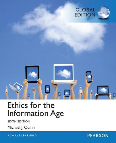 Ethics for the Information Age, Global Edition (Paperback)