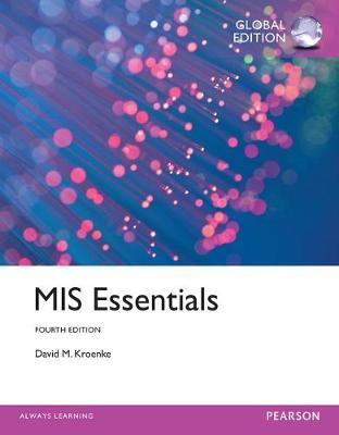 MIS Essentials with MyMISLab, Global Edition