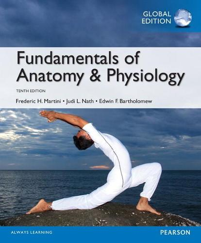 Fundamentals of Anatomy & Physiology OLP with eText, Global Edition