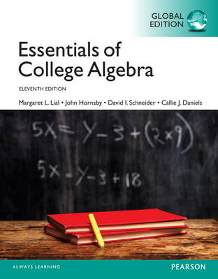 Essentials of College Algebra with MyMathLab, Global Edition