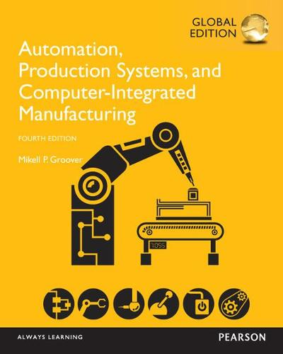 Automation, Production Systems, and Computer-Integrated Manufacturing, Global Edition (Paperback)