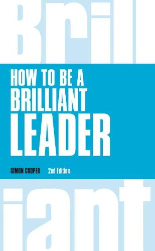 How to Be a Brilliant Leader, revised 2nd edn - Brilliant Business (Paperback)