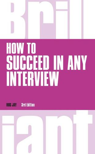 How to Succeed in any Interview, revised 3rd edn - Brilliant Business (Paperback)
