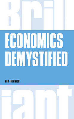 Economics Demystified - Brilliant Business (Paperback)