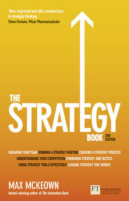 The Strategy Book: How to think and act strategically to deliver outstanding results (Paperback)