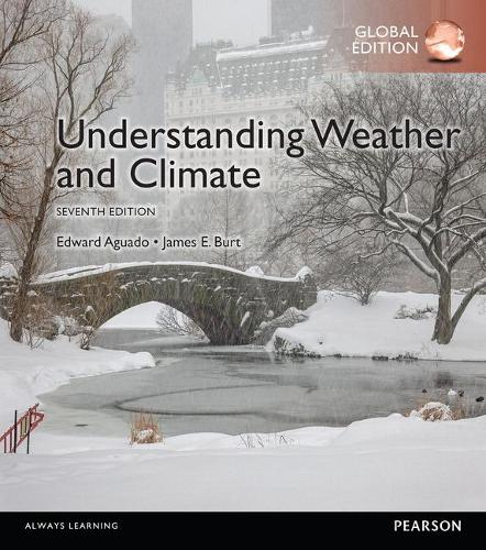 Understanding Weather & Climate, Global Edition (Paperback)