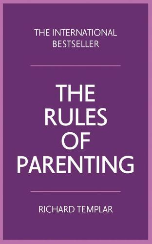 The Rules of Parenting: A personal code for bringing up happy, confident children (Paperback)