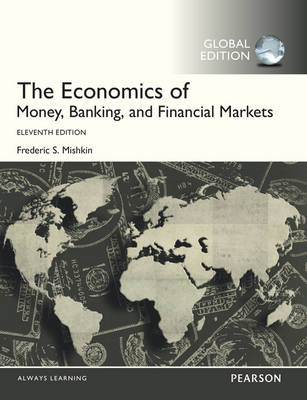 The Economics of Money, Banking and Financial Markets, Global Edition (Paperback)