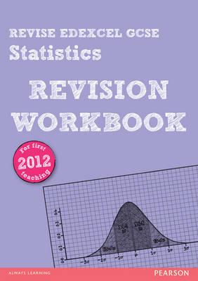 REVISE Edexcel GCSE Statistics Revision Workbook - Revise Edexcel GCSE Statistics (Paperback)