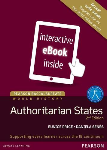 Pearson Baccalaureate History: Authoritarian states 2nd edition eText - Pearson International Baccalaureate Diploma: International Editions