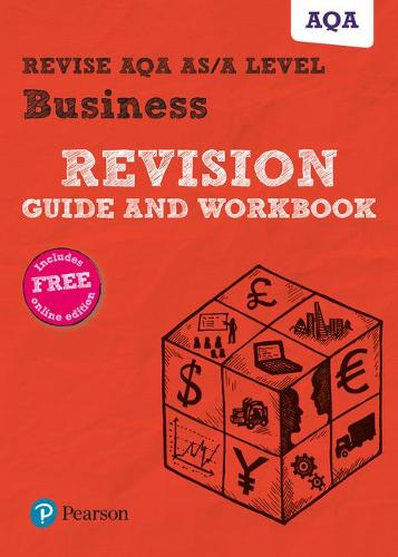Pearson REVISE AQA A level Business Revision Guide and Workbook: (with free online Revision Guide and Workbook) for home learning, 2021 assessments and 2022 exams - REVISE AS/A level AQA Business