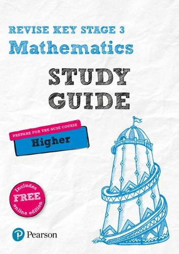 Revise Key Stage 3 Mathematics Study Guide - preparing for the GCSE Higher course: with FREE online edition - REVISE KS3 Maths