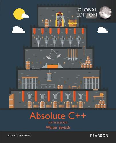 Absolute C++ with MyProgrammingLab, Global Edition