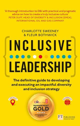 Inclusive Leadership: The Definitive Guide to Developing and Executing an Impactful Diversity and Inclusion Strategy: - Locally and Globally (Paperback)