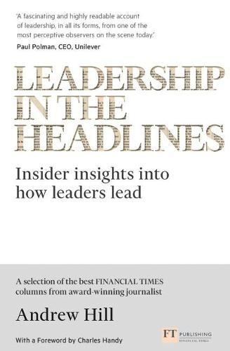 Leadership in the Headlines: Insider insights into how leaders lead (Paperback)