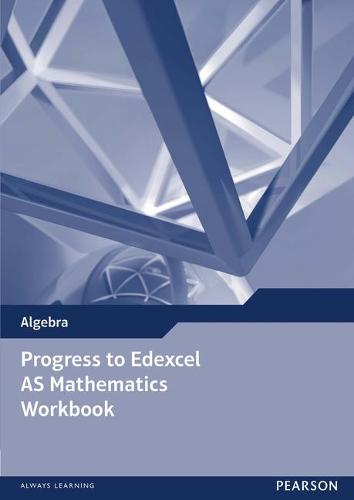Progress to Edexcel AS Mathematics Workbook - Edexcel GCE Modular Maths (Paperback)