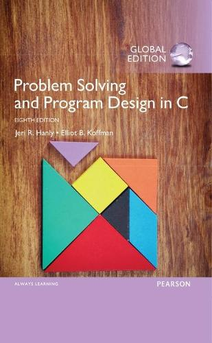 Problem Solving and Program Design in C with MyProgrammingLab, Global Edition