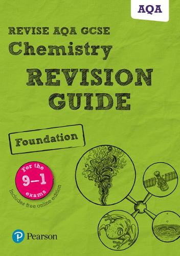 Pearson REVISE AQA GCSE (9-1) Chemistry Foundation Revision Guide: (with free online Revision Guide) for home learning, 2021 assessments and 2022 exams - Revise AQA GCSE Science 16