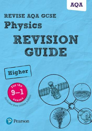Pearson REVISE AQA GCSE (9-1) Physics Higher Revision Guide: (with free online Revision Guide) for home learning, 2021 assessments and 2022 exams - Revise AQA GCSE Science 16
