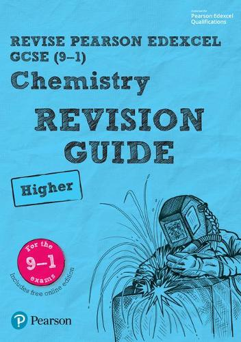 Revise Edexcel GCSE (9-1) Chemistry Higher Revision Guide: (with free online edition) - Revise Edexcel GCSE Science 16