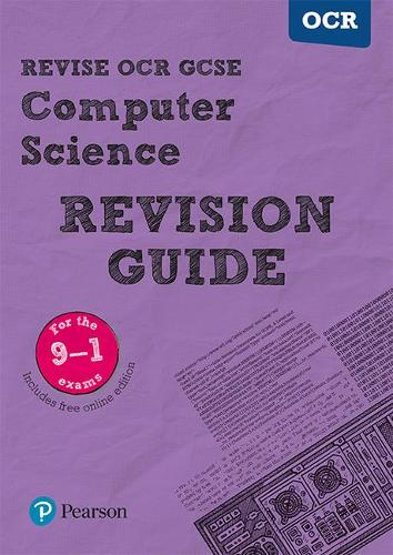 Revise OCR GCSE (9-1) Computer Science Revision Guide: (with free online edition) - REVISE OCR GCSE Computer Science