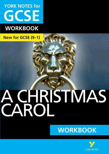 York Notes for GCSE (9-1): A Christmas Carol WORKBOOK - The ideal way to catch up, test your knowledge and feel ready for 2021 assessments and 2022 exams - York Notes (Paperback)