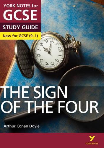 York Notes for GCSE (9-1): The Sign of the Four STUDY GUIDE - Everything you need to catch up, study and prepare for 2021 assessments and 2022 exams - York Notes (Paperback)