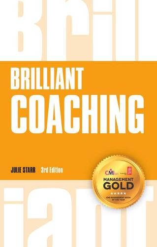 Brilliant Coaching: How to be a brilliant coach in your workplace - Brilliant Business (Paperback)
