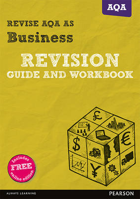 REVISE AQA AS level Business Revision Guide and Workbook - REVISE AS/A level AQA Business