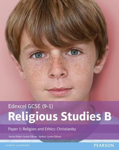 Edexcel GCSE (9-1) Religious Studies B Paper 1: Religion and Ethics - Christianity Student Book - Edexcel GCSE (9-1) Religious Studies Spec B (Paperback)