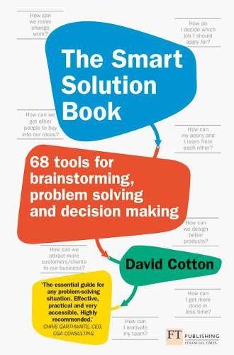 The Smart Solution Book: 68 Tools for Brainstorming, Problem Solving and Decision Making (Paperback)