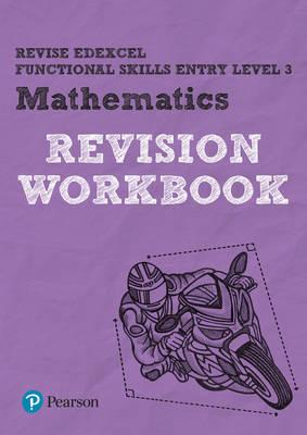 Revise Edexcel Functional Skills Mathematics Entry Level 3 Workbook - Revise Functional Skills (Paperback)