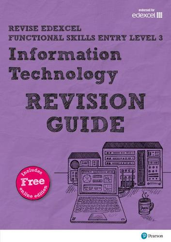 Revise Edexcel Functional Skills ICT Entry Level 3 Revision Guide: includes online edition - Revise Functional Skills