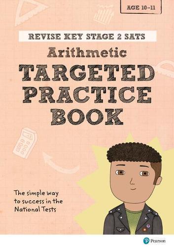 Revise Key Stage 2 SATs Mathematics - Arithmetic - Targeted Practice - Revise KS2 Maths (Paperback)