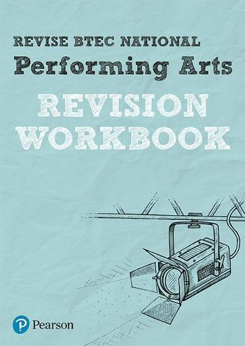 Revise BTEC National Performing Arts Revision Workbook - REVISE BTEC Nationals in Performing Arts (Paperback)