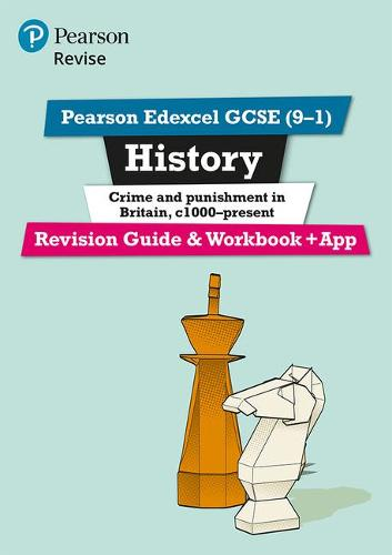 Revise Edexcel GCSE (9-1) History Crime and Punishment in Britain Revision Guide and Workbook: (with free online edition) - Revise Edexcel GCSE History 16