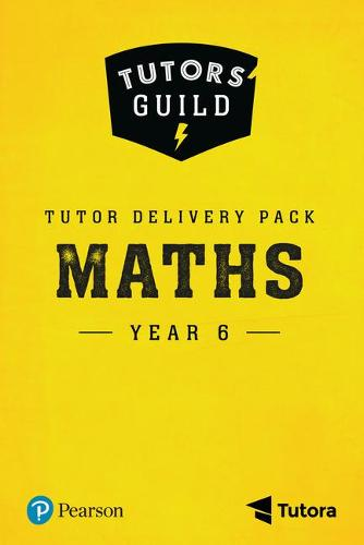 Tutors' Guild Year Six Mathematics Tutor Delivery Pack - Tutors' Guild