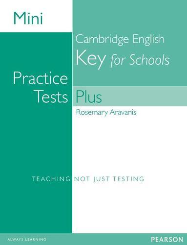 Mini Practice Tests Plus: Cambridge English Key for Schools - Exam Skills (Paperback)