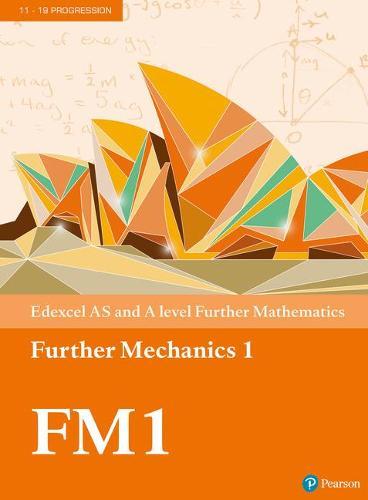 Edexcel AS and A level Further Mathematics Further Mechanics 1 Textbook + e-book - A level Maths and Further Maths 2017